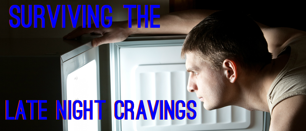 Surviving the Late Night Cravings