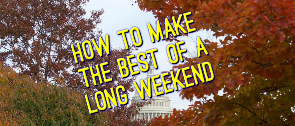 How To Make The Best Of A Long Weekend