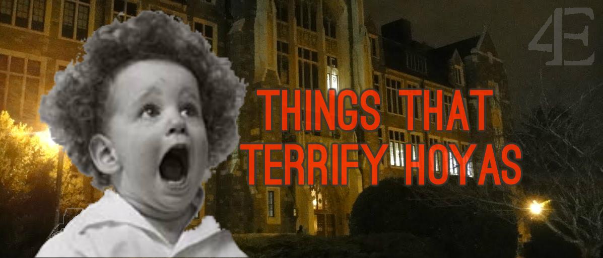 Things That Terrify Hoyas