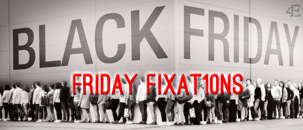 Black Friday Fixations