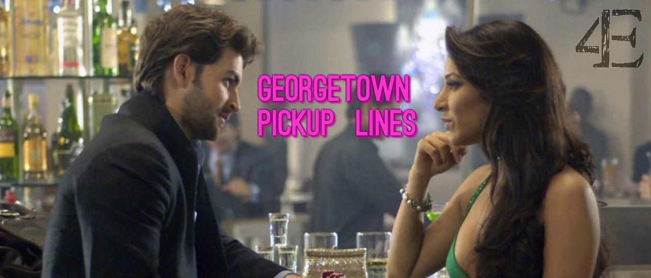 Georgetown Pickup Lines