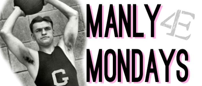 manlymondays
