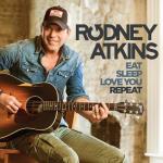 Rodney-Atkins-Eat-Sleep-Love-You-Repeat-CountryMusicRocks.net_