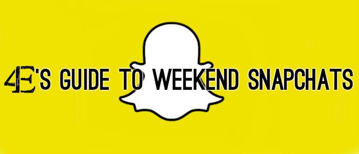Weekend Snapchats