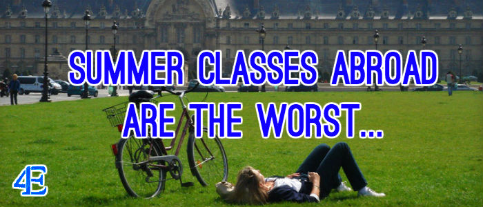 Summer Classes Abroad are the Worst