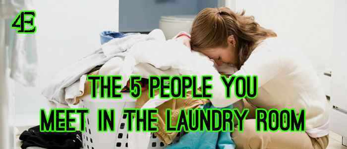 5 People you meet in Laundry Room